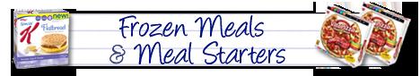 FROZEN MEALS & MEAL STARTERS