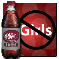 Dr Pepper Ten: No Girls Allowed?