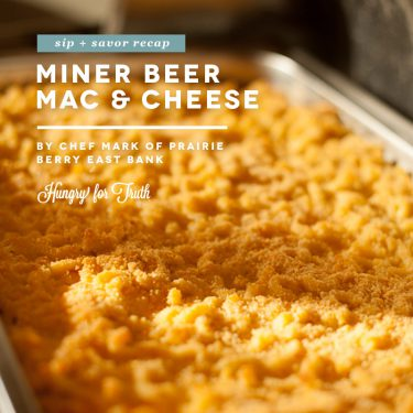 hungry for truth south dakota gmo non gmo organic conventional friend a farmer farming practices quick easy recipe beer mac and cheese miner brewery sioux falls healthy recipes table decorations fall decoration ideas
