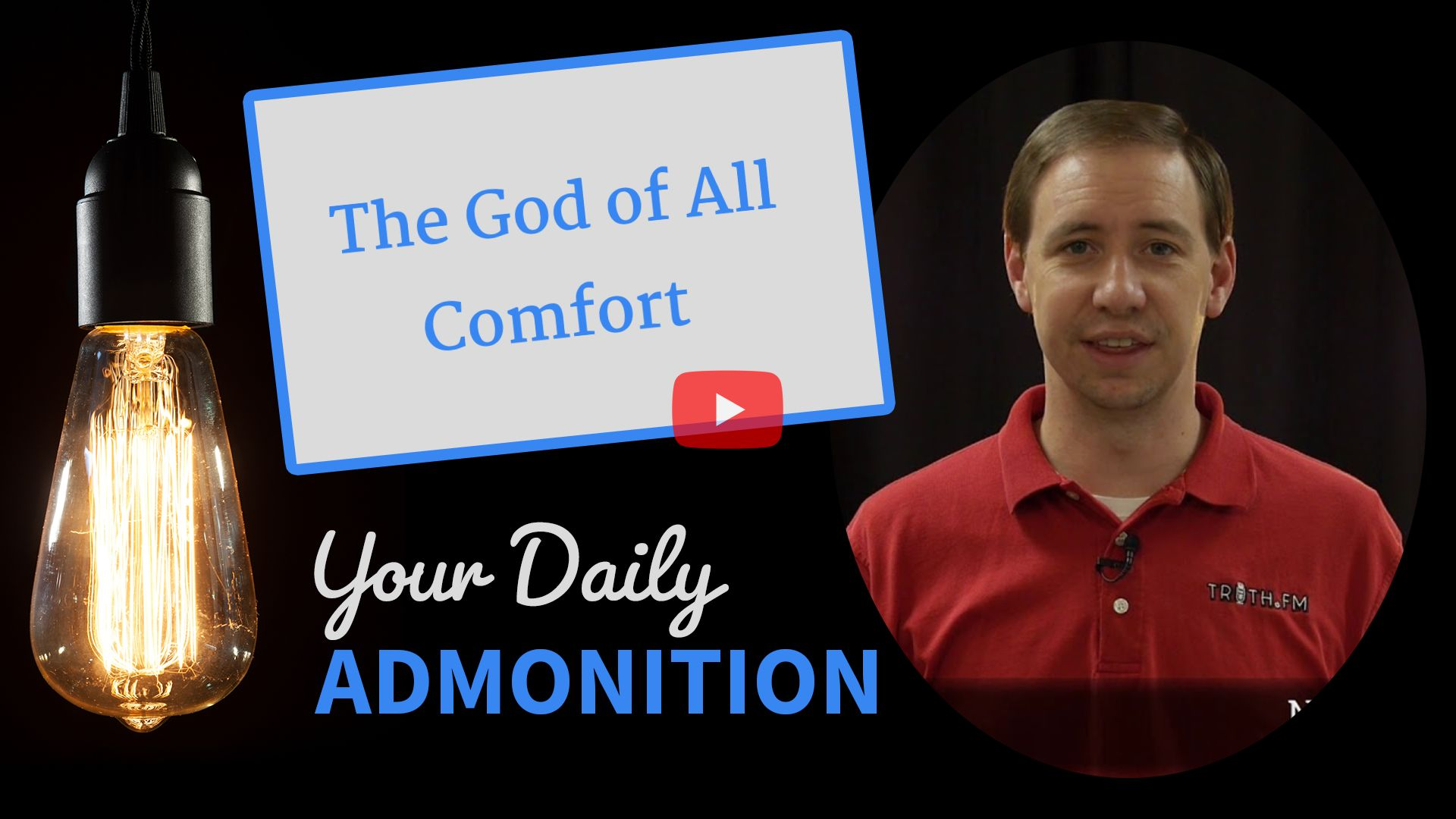 The God of All Comfort  – Admonition 236