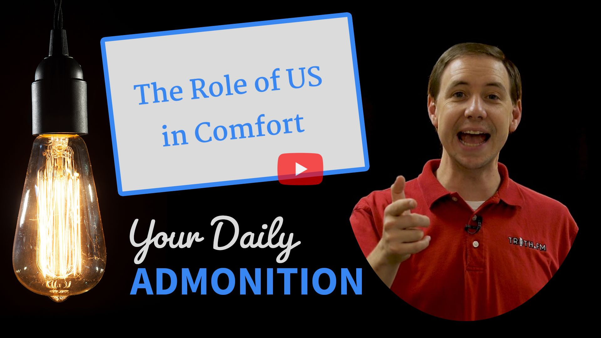 The Role of US in Comfort – Admonition 237