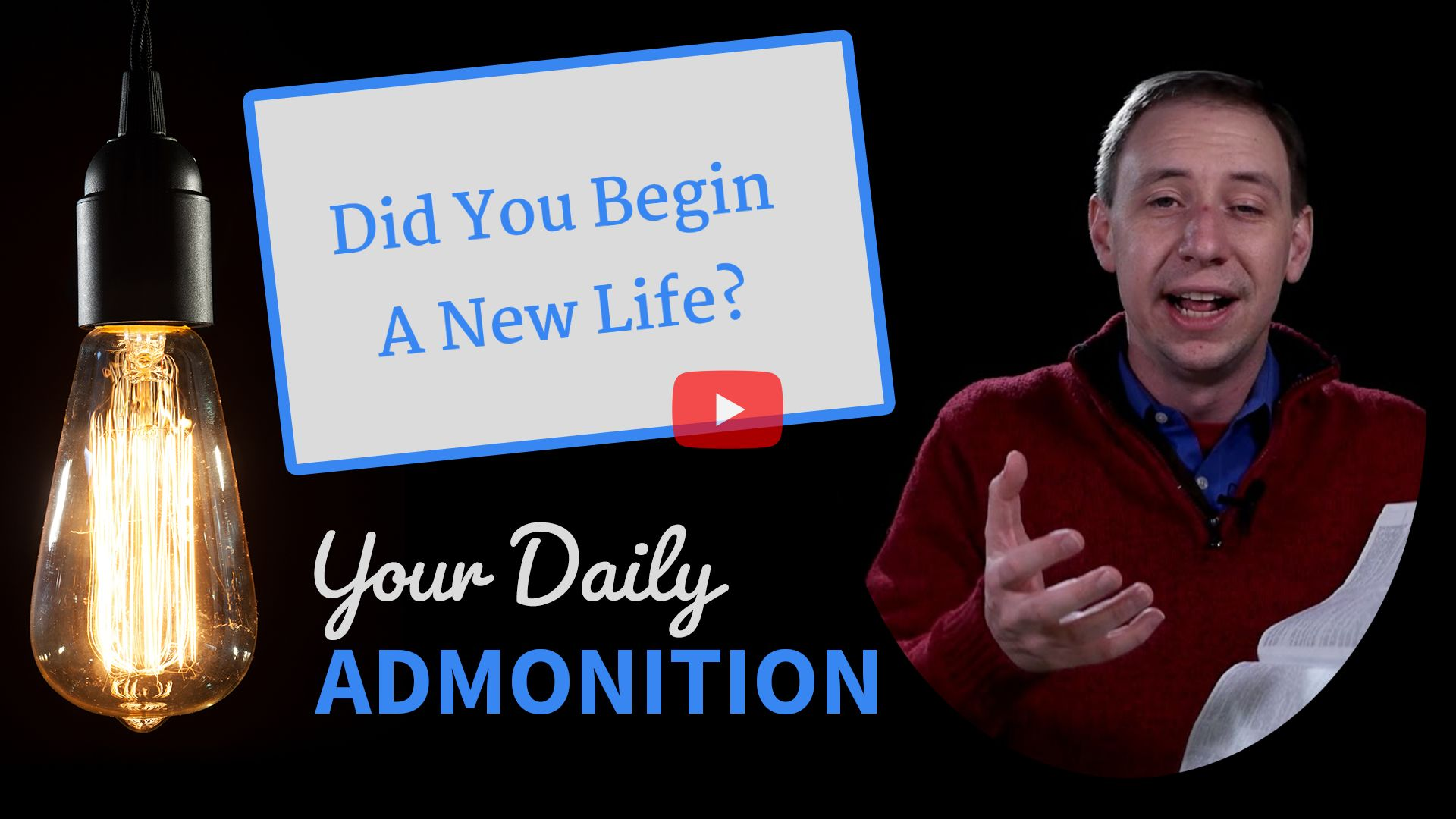 Did You Begin A New Life? – Admonition 251