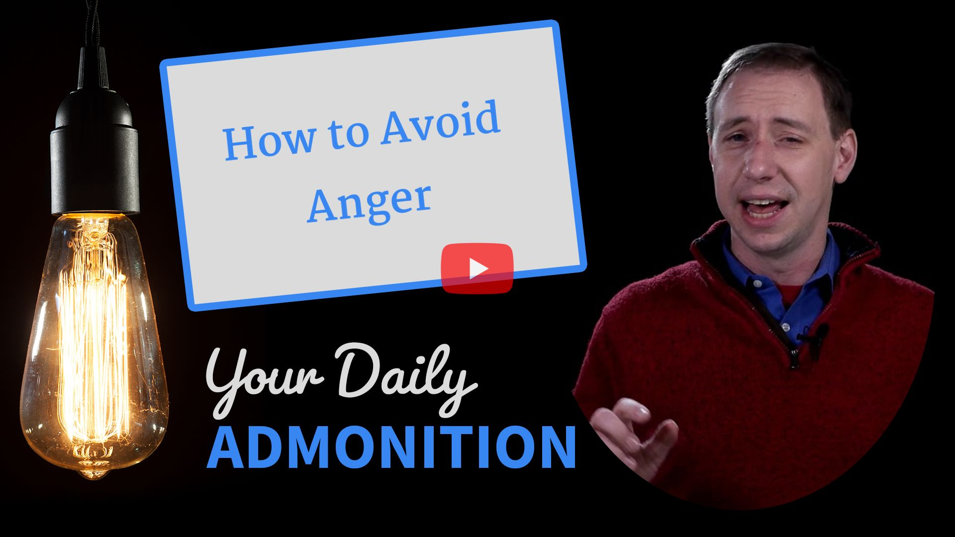 How to Avoid Anger – Admonition 254
