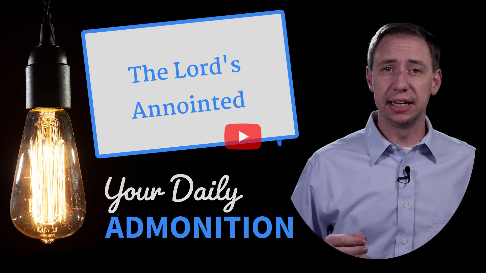 The Lord's Annointed – Admonition 255