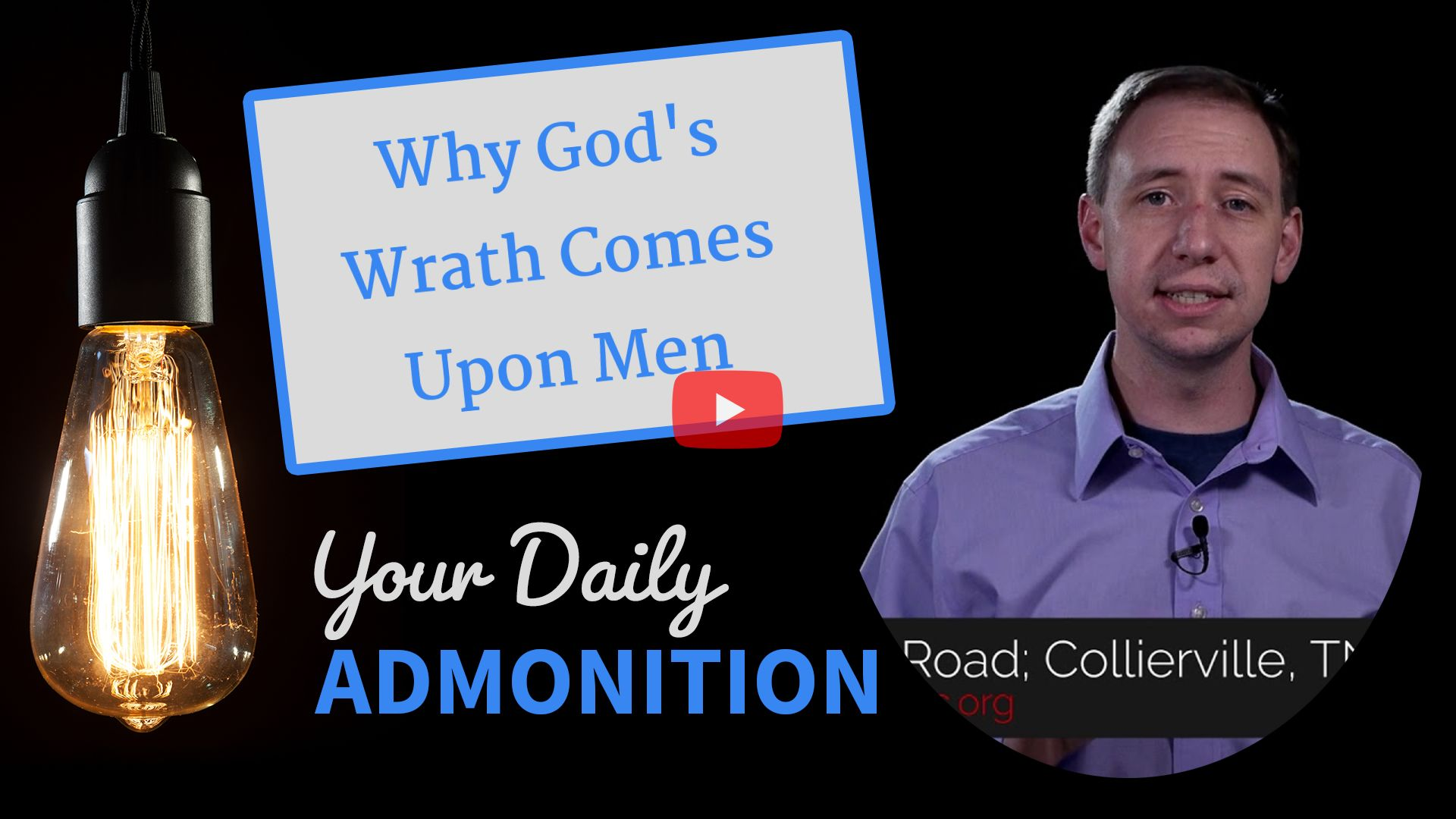 Why God's Wrath Comes Upon Men – Admonition 299