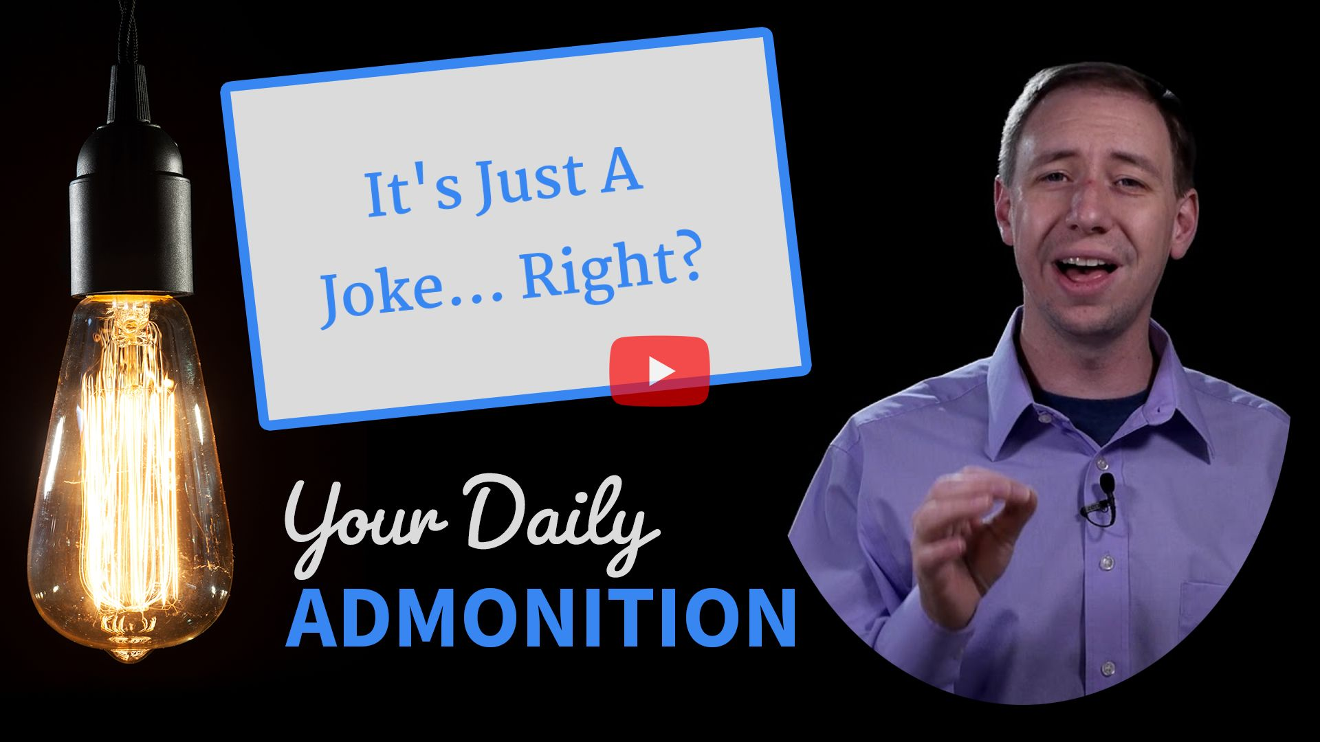 It's Just A Joke… Right? – Admonition 300