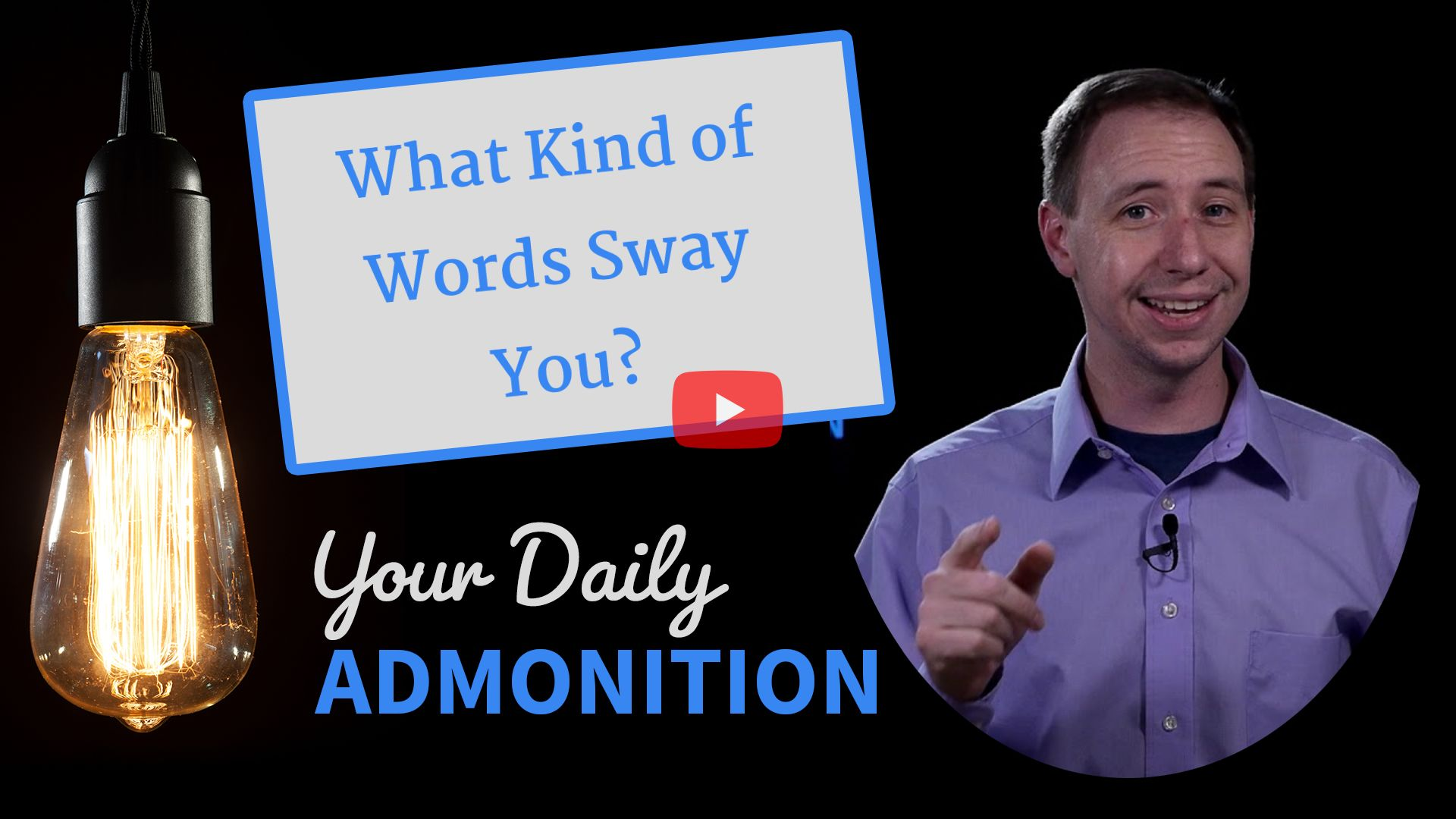 What Kind of Words Sway You? – Admonition 301