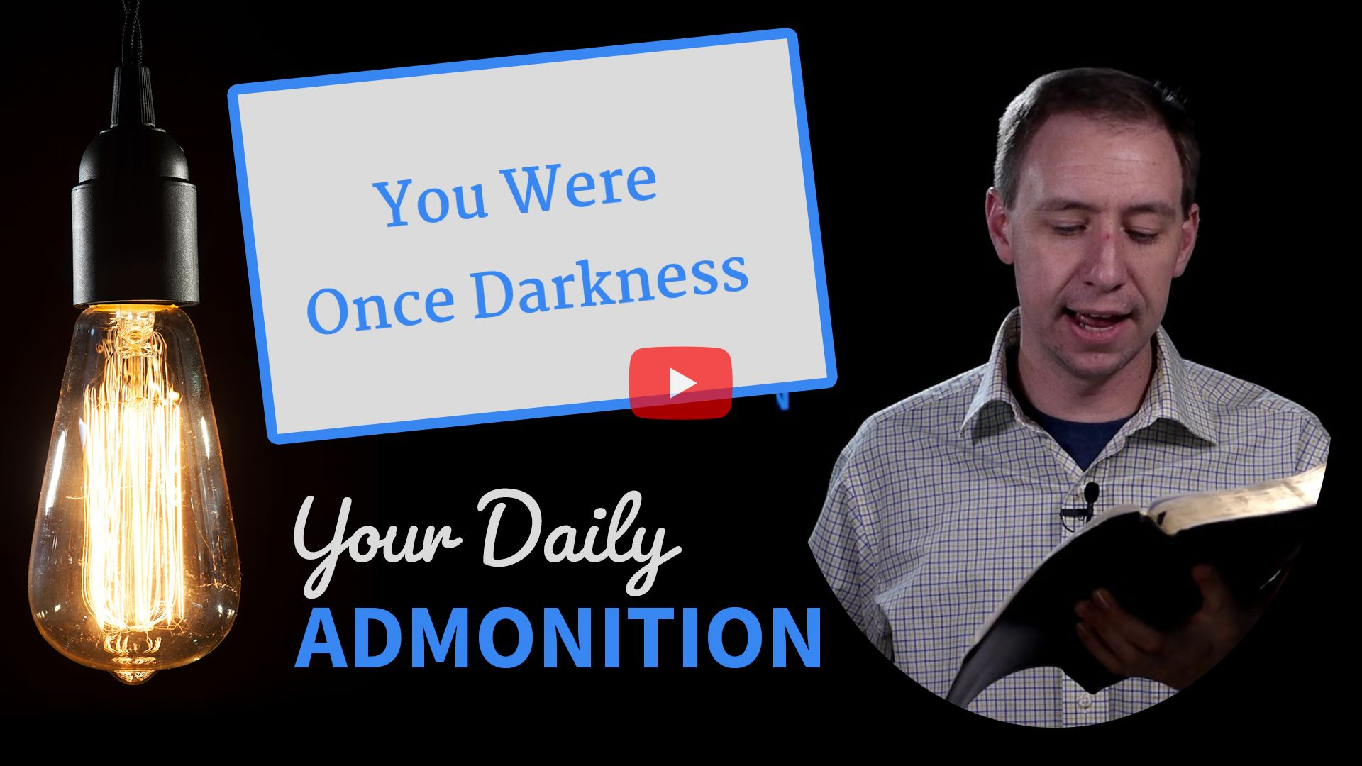 You Were Once Darkness – Admonition 302