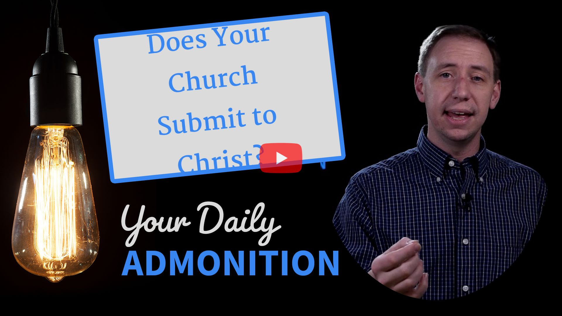 Does Your Church Submit to Christ? – Admonition 315