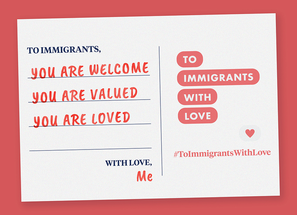 A mockup of a postcard on a salmon pink background. The postcard says, To Immigrants, You are welcome, you are valued, you are loved.