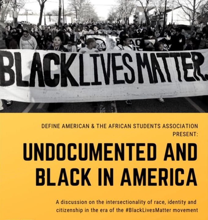 A graphic featuring a Black Lives Matter protest march, inviting students to an event Undocumented and Black in America: a discussion on the intersectionality of race, identity and citizenship in the era of the #BlackLivesMatter movement.