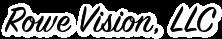 Rowe Vision LLC