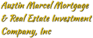 Austin Marcel Mortgage & Real Estate Investment Company, Inc