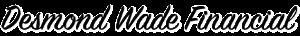 Desmond Wade Financial