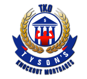 TKO Mortgages - Tyson's Knockout Mortgages
