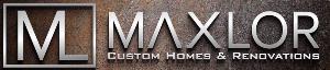 MAXLOR Custom Homes & Renovations