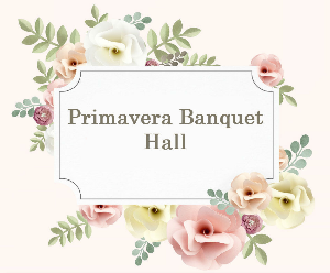 Primavera Banquet Hall