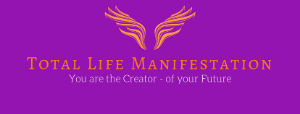 Total Life Manifestation