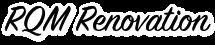 RQM Renovation