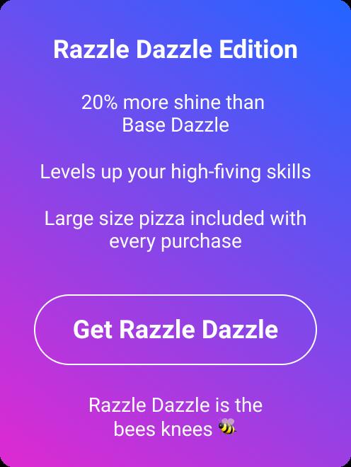 Razzle dazzle edition
