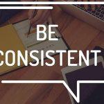 Qual a importância da Consistência para o sucesso de uma empresa?