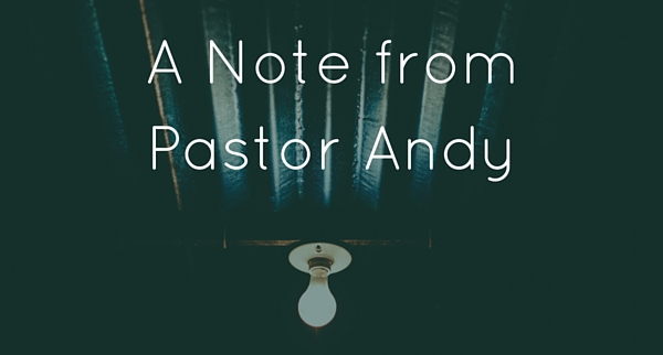 A Note from Pastor Andy
