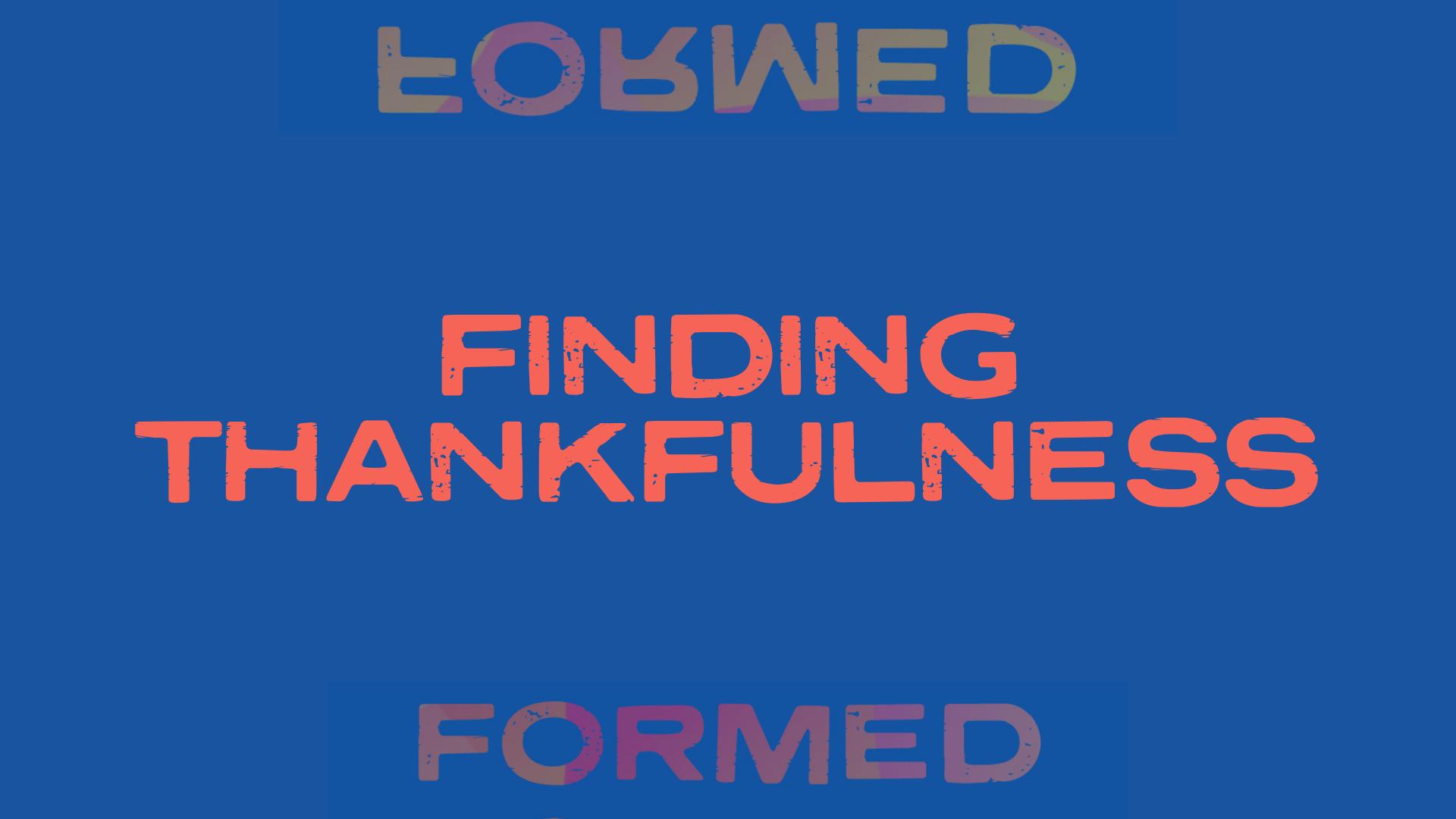 Finding Thankfulness