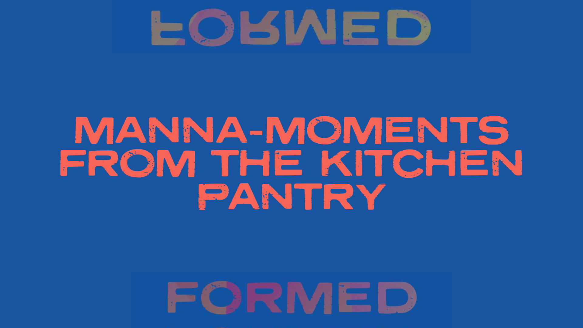Manna-Moments from the Kitchen Pantry