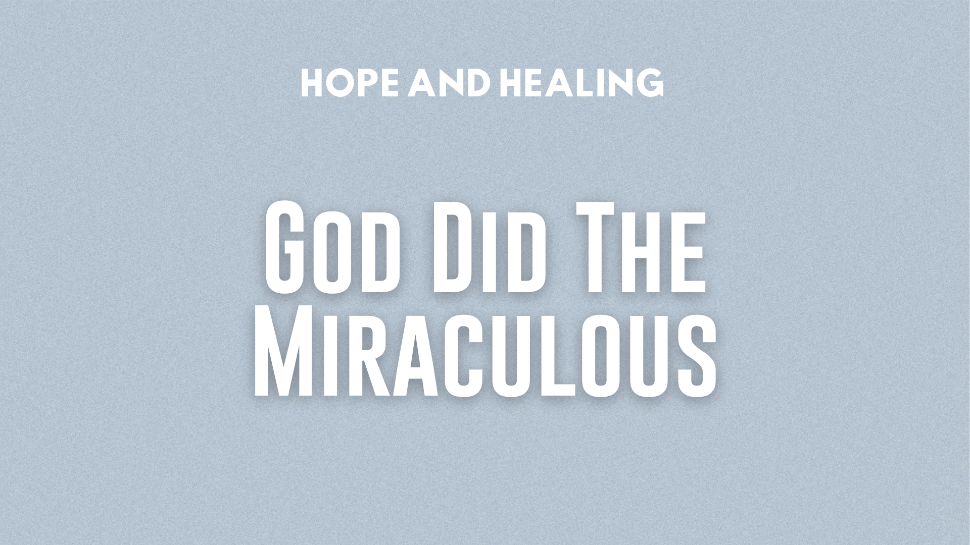 God Did the Miraculous