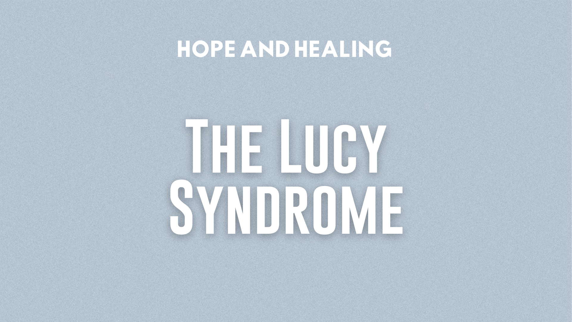 The Lucy Syndrome