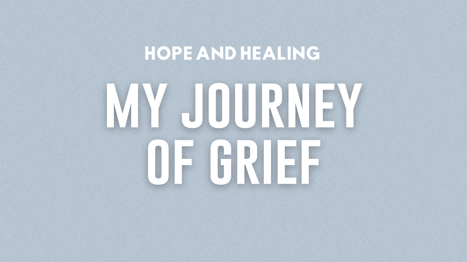 My Journey of Grief