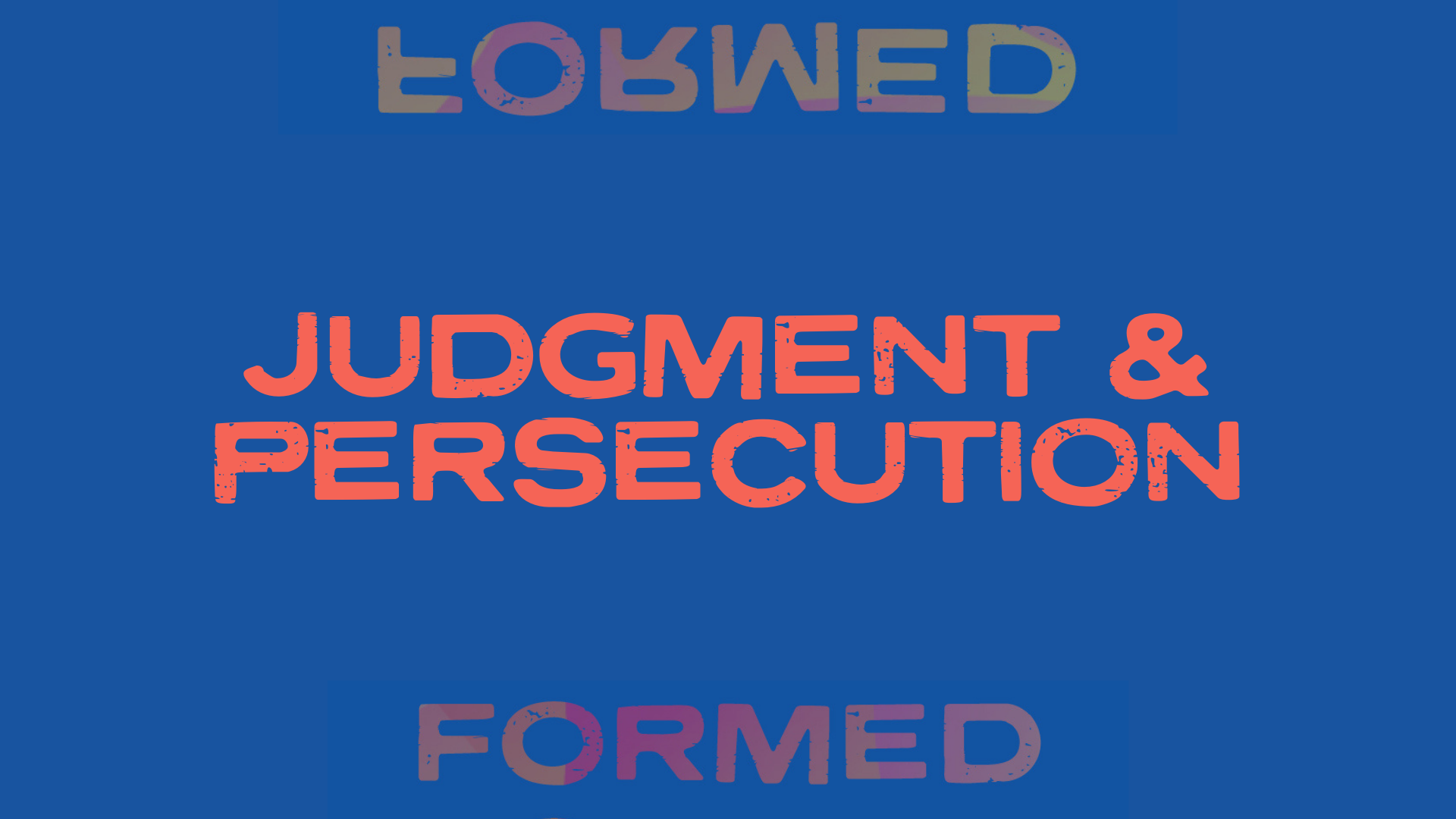 Judgment & Persecution