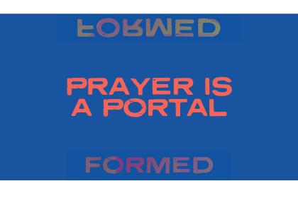 Prayer is a Portal