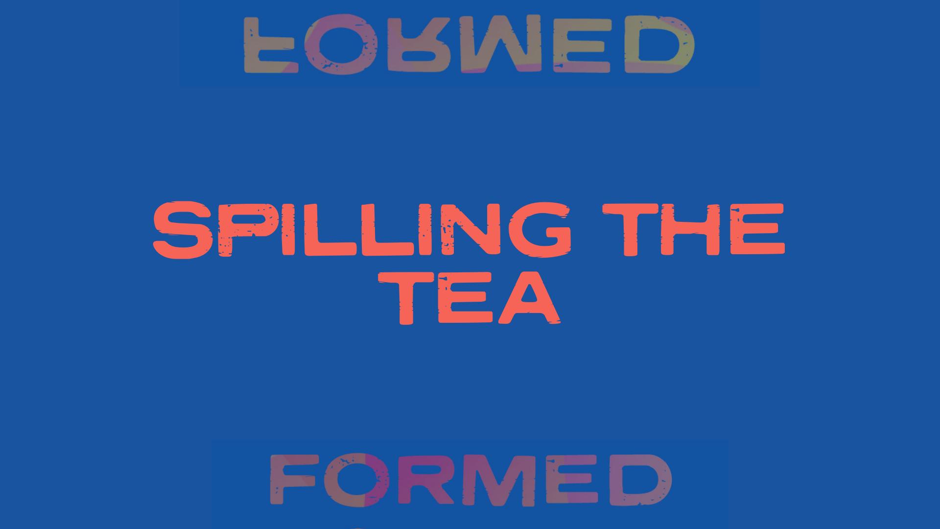 Spilling the Tea