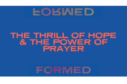 The Thrill of Hope & Power of Prayer