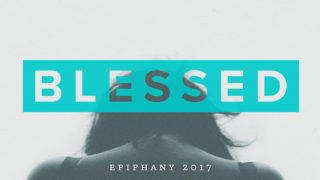 Blessed Epiphany 2017 Web Teaser 700X394