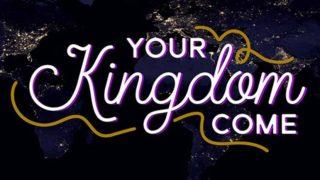 your-kingdom-come-829x622