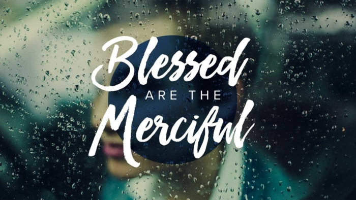 Blessed Are The Merciful Teaser 700X394