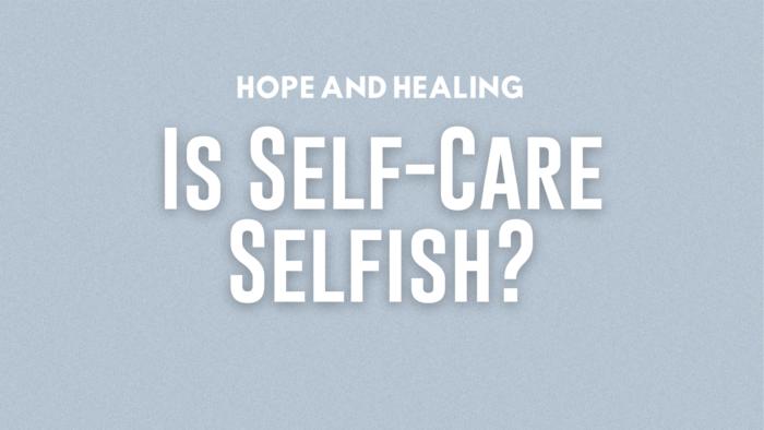 Is self care selfish