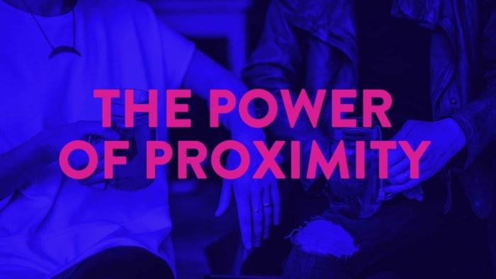 Power Of Proximity Teaser 700X394