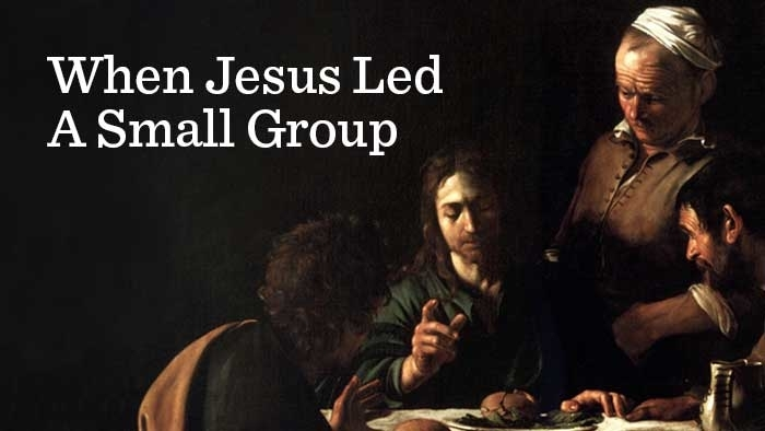 When Jesus Led Small Group 700x394