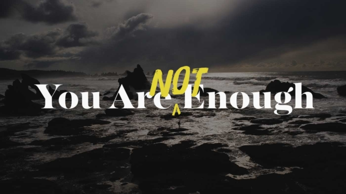 You Are Not Enough 700X394