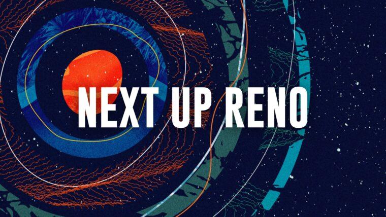 NEXT UP RENO