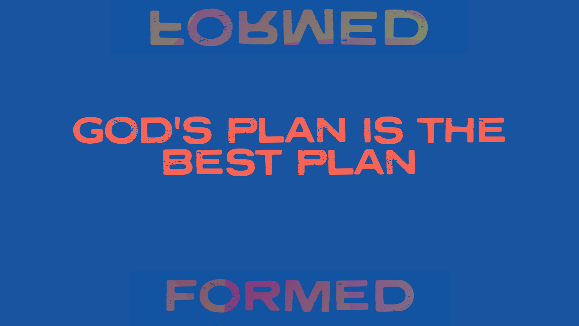 God's Plan Is the Best Plan