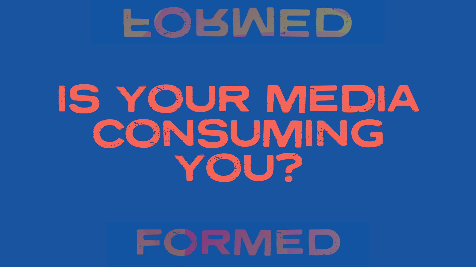 Is your media consuming you?