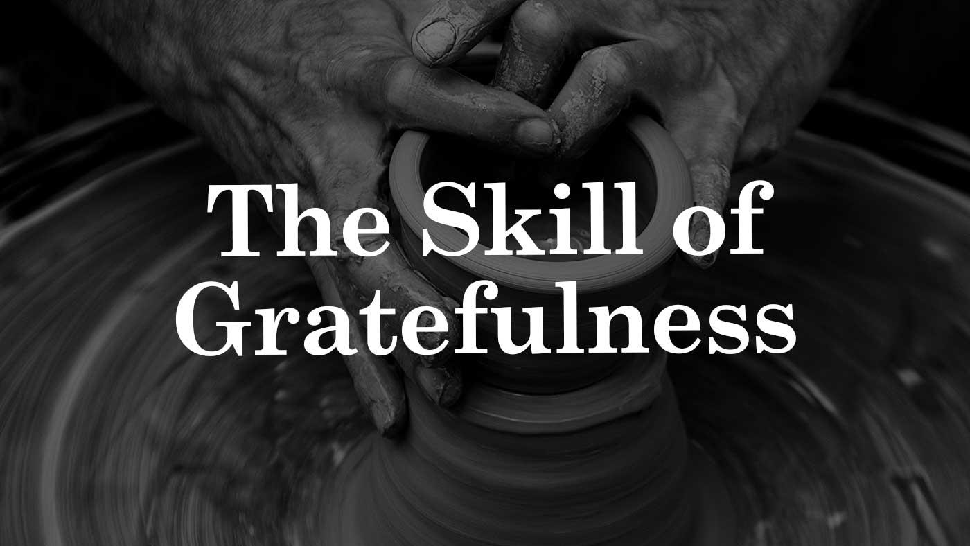 The Skill of Gratefulness