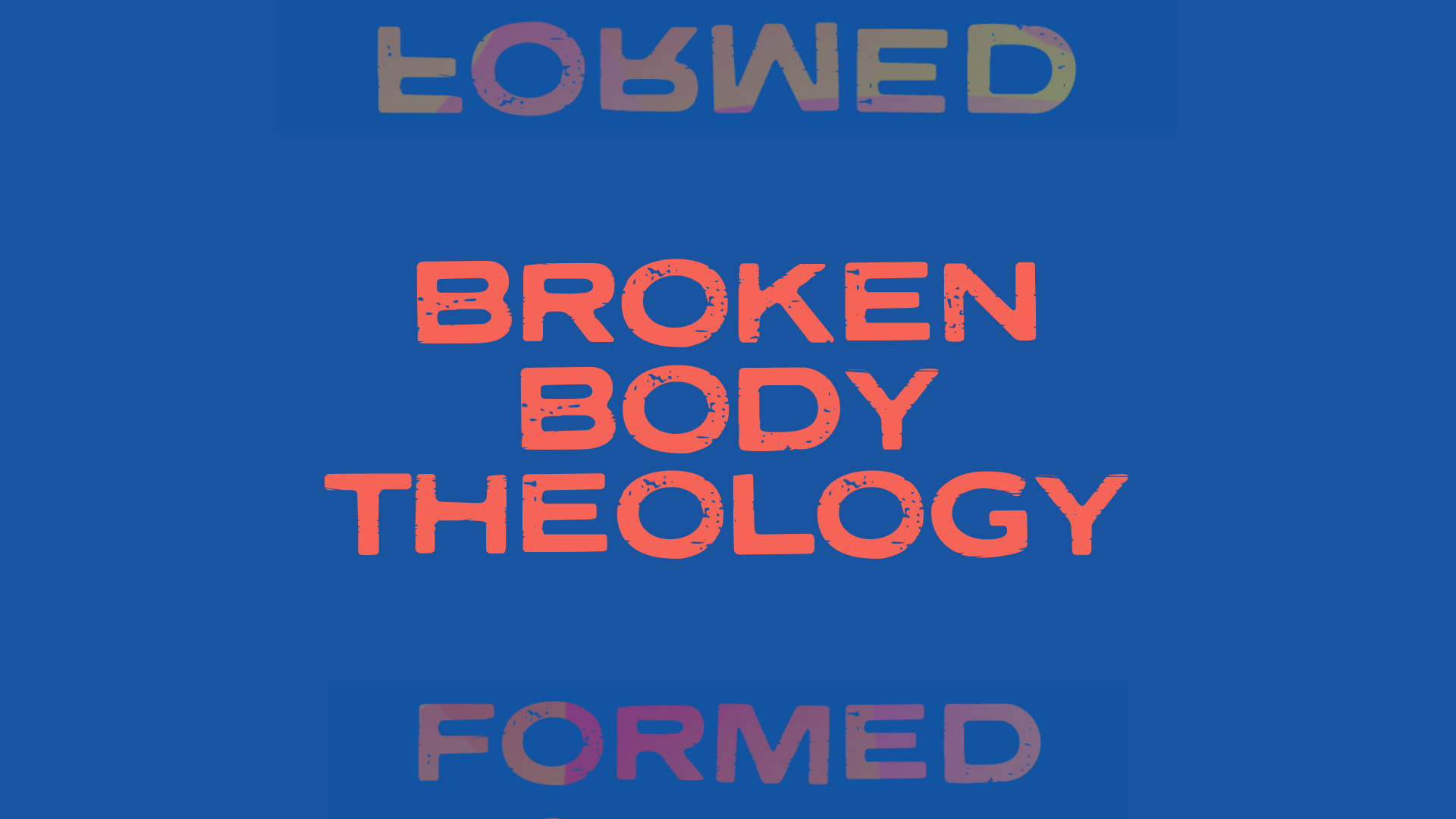 Broken Body Theology