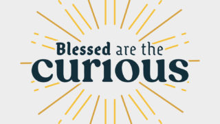 Blessed are the Curious Teaser 700x394