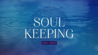 Lent 2020 Soul Keeping Sunday Screen 1