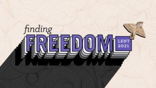 Lent 2021 Finding Freedom Teaser 700x394